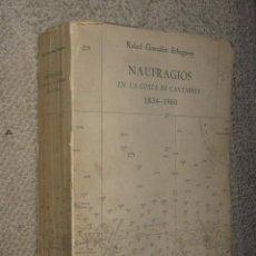 Libros de segunda mano: NAUFRAGIOS EN LA COSTA DE CANTABRIA 1834-1960, POR RAFAEL GONZÁLEZ ECHEGARAY. SANTANDER 1ª EDIC.. Lote 26023343