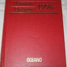 Libros de segunda mano: ANUARIO OCÉANO DE 1996. Lote 26319612
