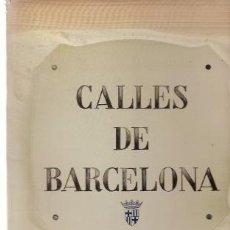 Libros de segunda mano: CALLES DE BARCELONA. CÓMO HAN EVOLUCIONADO SUS NOMBRES (BARCELONA, 1982). Lote 26545438