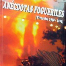 Libros de segunda mano: ALICANTE, ANECDOTAS FOGUERILES, VIVENCIAS 1950-2005 ALFREDO ARACIL, 270 PÁGINAS 2006, FOTO ADICIONAL. Lote 26897281