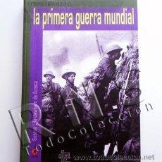 Libros de segunda mano: LIBRO LA PRIMERA GUERRA MUNDIAL - HISTORIA CRÓNICA DEL SIGLO XX EJÉRCITO ARMAS BATALLAS - I 1ª 1. Lote 26910058
