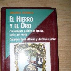 Libros de segunda mano: EL HIERRO Y EL ORO. CARMEN LÓPEZ ALONSO Y ANTONIO ELORZA. 1989. Lote 27287711
