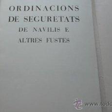 Libros de segunda mano: ORDINACIONS DE SEGURETAT DE NAVILIS E ALTRES FUSTES DICTADAS POR LOS CONSELLERS DE BARCELONA. Lote 27604066