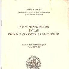 Libros de segunda mano: LOS MOTINES DE 1766 EN LAS PROVINCIAS VASCAS. LA MACHINADA. CARLOS E. CORONA.UNIVERSIDAD ZARAGOZA.85. Lote 27783671