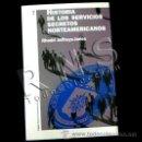 Libros de segunda mano: LIBRO HISTORIA DE LOS SERVICIOS SECRETOS NORTEAMERICANOS - ESPÍAS CIA ESPIONAJE ESTADOS UNIDOS ESPÍA. Lote 27817785