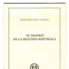 Libros de segunda mano: EL MADRID DE LA SEGUNDA REPÚBLICA -FELICIANO PÁEZ CAMINO- CONFERENCIA EN LA UNIVERSIDAD DE MAYORES.. Lote 27933025
