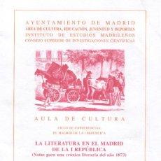 Libros de segunda mano: LA LITERATURA EN EL MADRID DE LA PRIMERA REPÚBLICA (NOTAS PARA UNA CRÓNICA LITERARIA DEL AÑO 1873).. Lote 27933356