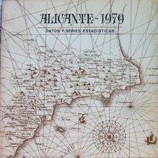 Libros de segunda mano: ALICANTE, LIBRO, ALICANTE 1979 , DATOS Y SERIES ESTADISTICAS, CAJA DE AHORROS DE ALICANTE Y MURCIA, . Lote 27962028