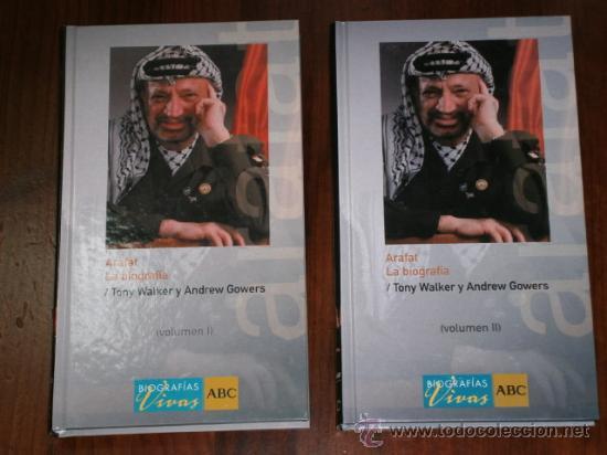 ARAFAT: LA BIOGRAFÍA 2T POR TONY WALKER Y ANDREW GOWERS DE ABC / FOLIO EN MADRID 2005 (Libros de Segunda Mano - Historia Moderna)