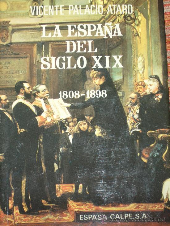 VICENTE PALACIO ATARD, LA ESPAÑA DEL SIGLO XIX, 1808-1898, MADRID, 1978. HE (Libros de Segunda Mano - Historia Moderna)