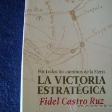 Libros de segunda mano: LA VICTORIA ESTRATEGICA. FIDEL CASTRO. CUBA.. Lote 28458690