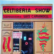 Libros de segunda mano: CELTIBERIA SHOW. EXPENDEDURÍA: LUIS CARANDELL. 1ª Y 2ª EDICIONES DE DICIEMBRE DE 1970.. Lote 28660830