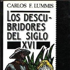 Libros de segunda mano: LOS DESCUBRIDORES DEL SIGLO XVI. CARLOS F. LUMMIS,. Lote 28632613
