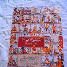 Libros de segunda mano: LA BARCELONA DE LOS GREMIOS 1516-1714 · HISTORIA DE BARCELONA. Lote 222058890