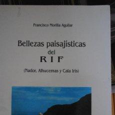 Libros de segunda mano: 1992.- GUERRA DE MARRUECOS. BELLAZAS DEL RIFF. FRANCISCO MORILLA. NADOR, ALHUCEMAS. CALA IRIS. Lote 28998017