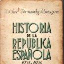 Libros de segunda mano: HISTORIA DE LA REPUBLICA ESPAÑOLA. 1931-1936 MELCHOR FERNANDEZ ALMAGRO. Lote 29036161