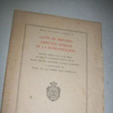 Libros de segunda mano: LATÍN DE HISPANIA: ASPECTOS LÉXICOS DE LA ROMANIZACIÓN, DISCURSO LEÍDO EL DÍA 31 DE MARZO DE 1968 EN. Lote 29112752