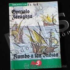 Libros de segunda mano: LIBRO RUMBO A LAS INDIAS - GONZALO ZARAGOZA - HISTORIA NAVEGACIÓN BARCO NAVES AMÉRICA MUY ILUSTR. Lote 29117752