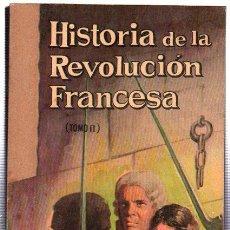Libros de segunda mano: HISTORIA DE LA REVLUCIÓN FRANCESA, TOMO II, A. DE LAMARTINE, EDITORIAL RAMÓN SOPENA, BARCELONA, 1960. Lote 29328790