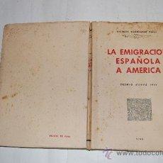 Libros de segunda mano: LA EMIGRACIÓN ESPAÑOLA A AMÉRICA. VICENTE BORREGÓN RIBES RM27674. Lote 29673351