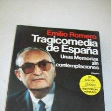 Libros de segunda mano: TRAGICOMEDIA DE ESPAÑA, UNAS MEMORIAS SIN CONTEMPLACIONES-EMILIO ROMERO-1985-EDT: PLANETA. Lote 29877959