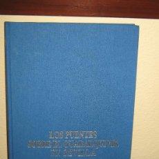 Libros de segunda mano: LOS PUENTES SOBRE EL GUADALQUIVIR EN SEVILLA - EDITA EMASESA Y EL COLEGIO DE INGENIEROS EN 1999 . Lote 29890022