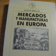 Libros de segunda mano: MERCADOS Y MANUFACTURAS EN EUROPA - MAXINE BERG. Lote 29953522