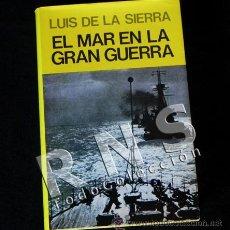 Libros de segunda mano: EL MAR EN LA GRAN GUERRA - LUIS DE LA SIERRA - I G MUNDIAL BATALLAS HISTORIA FOTOS BARCO - LIBRO. Lote 29959213