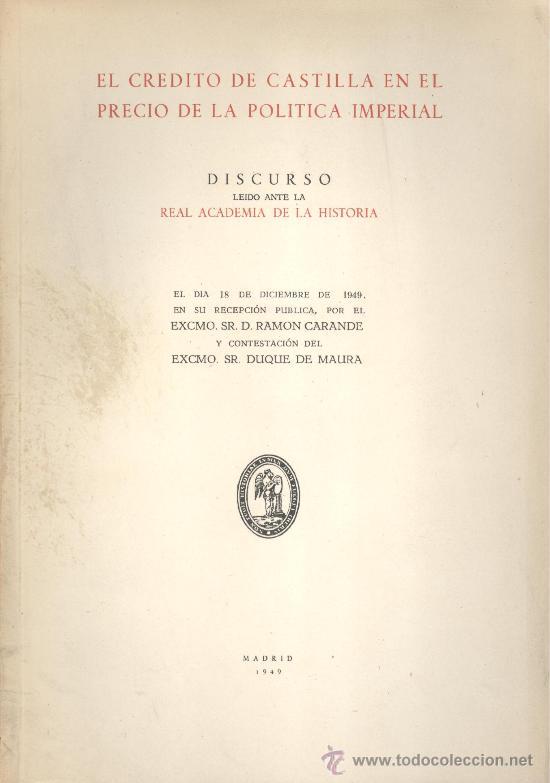 Libros de segunda mano: Ramón CARANDE. El crédito de Castilla en el precio de la política imperial. Madrid, 1949. CyL - Foto 1 - 29960209
