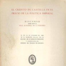 Libros de segunda mano: RAMÓN CARANDE. EL CRÉDITO DE CASTILLA EN EL PRECIO DE LA POLÍTICA IMPERIAL. MADRID, 1949. CYL. Lote 29960209