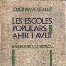 Libros de segunda mano: LIBRO DE JOAQUIN VENTALLO - LES ESCOLES POPULARS AHIR I AVUI - EDITORIAL NOVA TERRA - CATALAN. Lote 30014357
