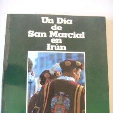 Libros de segunda mano: UN DIA EN SAN MARCIAL, IRUN DE FELIPE IÑIGUEZ,1979, EDICION CAJA AHORROS PROVINCIAL DE GUIPUZCOA. Lote 30181072