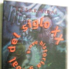 Libros de segunda mano: BREVE HISTORIA GLOBAL DEL SIGLO XX. VIDAL, CÉSAR. 1999. Lote 30130701