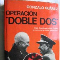 Libros de segunda mano: OPERACIÓN DOBLE DOS. SUÁREZ, GONZALO. 1974. Lote 30341892