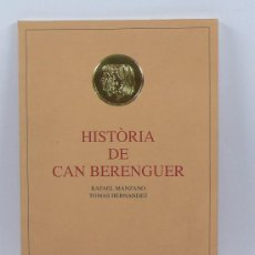 Libros de segunda mano: HISTÒRIA DE CAN BERENGUER, MANZANO, HERNÁNDEZ, BARCELONA 1991. 21X30 CM.. Lote 30374554