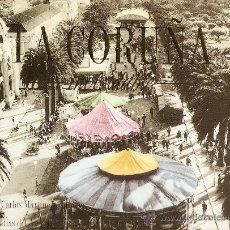 Libros de segunda mano: ALBUM FOTOGRÁFICO DE LA CORUÑA INOLVIDABLE-CARLOS MARTINEZ-BARBEITO-EDITORIAL EVEREST,S.A.-- (1994) . Lote 30444513