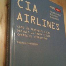 Libros de segunda mano: CIA AIRLINES-FELIPE ARMENDÁRIZ.MARISA GOÑI Y MATÍAS VALLES.PROLOGO DE ERNESTO EKAIZER.PREMIO DEBATE-. Lote 30929582