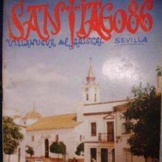 Libros de segunda mano: VILLANUEVA DEL ALISCAL.SANTIAGO 86..80 PG.FOTOS ANUNCIOS.4ª. Lote 30672722