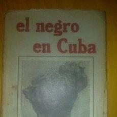 Libros de segunda mano: EL NEGRO EN CUBA ALBERTO ARREDONDO 1939 LA HABANA. Lote 30744691