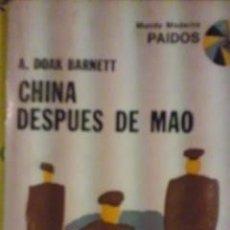 Libros de segunda mano: A. DOAK BARNETT: CHINA DESPUÉS DE MAO (BUENOS AIRES, 1967). Lote 30837987