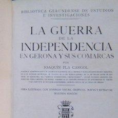Libros de segunda mano: LA GUERRA DE LA INDEPENDENCIA EN GERONA Y SUS COMARCAS - JOAQUIN PLA CARGOL - 1962 - 2ª EDICION . Lote 31011990