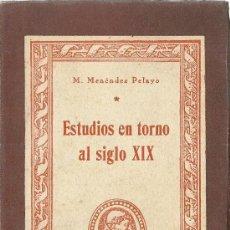 Libros de segunda mano: ESTUDIOS EN TORNO AL SIGLO XIX / MARCELINO MENÉNDEZ PELAYO . Lote 31091396