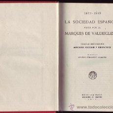 Libros de segunda mano: LA SOCIEDAD ESPAÑOLA VISTA POR EL MARQUÉS DE VALDEIGLESIAS.1875-1949.. Lote 31180184