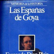 Libros de segunda mano: LAS ESPAÑAS DE GOYA - FERNANDO DÍAZ-PLAJA. Lote 31302437
