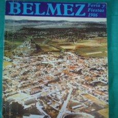 Libros de segunda mano: FERIA Y FIESTAS DE BELMEZ, EN HONOR DE LA VIRGEN DE LOS REMEDIOS 1986. Lote 31830900