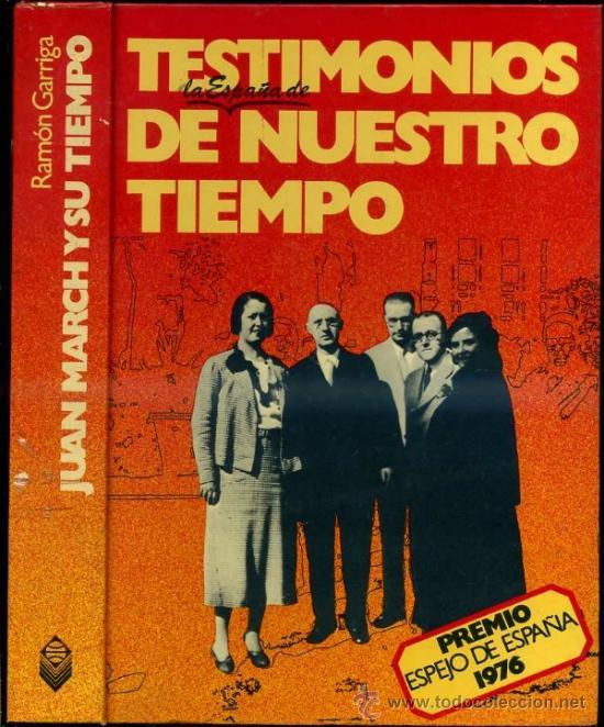RAMÓN GARRIGA : JUAN MARCH Y SU TIEMPO (PLANETA, 1976) (Libros de Segunda Mano - Historia Moderna)