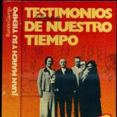 Libros de segunda mano: RAMÓN GARRIGA : JUAN MARCH Y SU TIEMPO (PLANETA, 1976). Lote 31862254