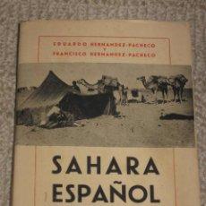 Libros de segunda mano: SAHARA ESPAÑOL, EXPEDICIÓN CIENTÍFICA DE 1941, POR EDUARDO Y FRANCISCO HERNÁNDEZ-PACHECO, 1942. Lote 31936239