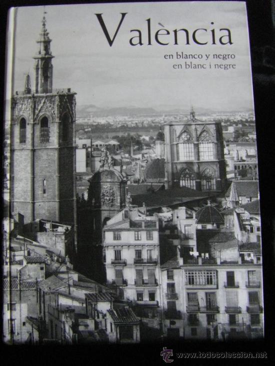 Valencia en blanco y negro en blan i negre fo comprar - Libreria segunda mano valencia ...