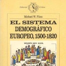 Libros de segunda mano: MICHAEL F. FLINN: EL SISTEMA DEMOGRÁFICO EUROPEO, 1500-1820. BARCELONA: CRÍTICA, 1989, 230 PP. . Lote 32118868